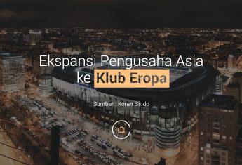 Ekspansi Pengusaha Asia ke Klub Eropa